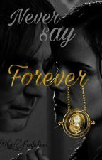 ||Never say Forever||  Snamione Fanfic [CZ] by Kaja_Fanfictions