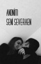 Anonim: Seni severken  by peritozuu_24