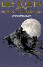 Harry Potter's Twin Sister and the Prisoner of Azkaban by bookworm332000
