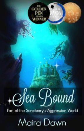 Sea Bound  (A Sanctuary's Aggression Novel) Nanowrimo 2018 by MairaDawn