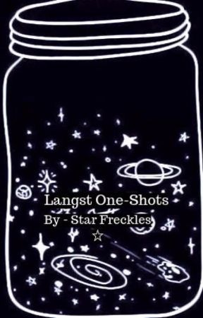 Langst One-Shots by Star_Freckles