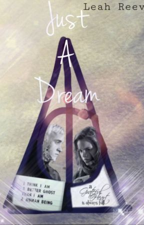 Just a Dream (Short story) by Too_Slytherin_2_Care