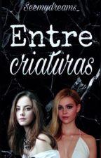Entre criaturas by Seemydreams_