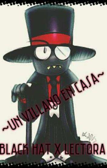 Un Villano En Casa Black Hat X Lectora Marheron Wattpad