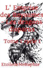 L'Emprise des Royaumes - Les dragons disparus tome 1 cycle 1 by EtoiledeNenuphar