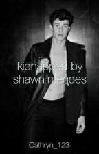 kidnapped by Shawn Mendes (vampire fanfic) by Cathryn_123