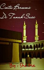 Cinta Bersemi Di Tanah Suci by Ar_Rohma24