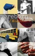Reborn // Muke (Sequel di Bridge) by DamnBaylee