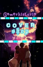 COVER SHOP □ by Gamerhistoria