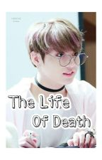 The Life Of Death by fabii-chann