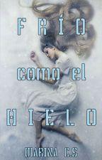 FRÍO COMO EL HIELO by MarinaCarabS
