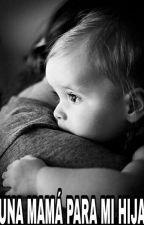 Una mama para mi hija by Ro8904