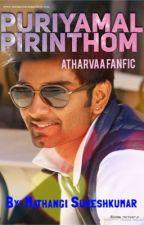 Puriyamal Pirinthom(COMPLETED)  by mathu_loves_books