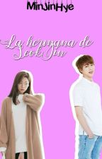 La hermana de Jin  // BTS & TU by MJH_Softhyunjin