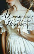 Una americana rebelde para Lord Howland by itsdanaworld