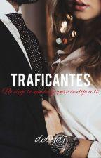 Traficantes [PAUSADA TEMPORALMENTE] by debydj