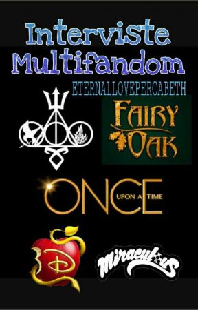 Interviste Multifandom by ETERNALLOVEPERCABETH