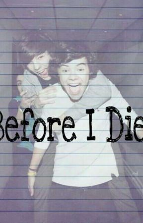Before I Die || L.S  by DanniBoo1102