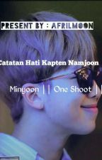 Catatan Hati Kapten Namjoon ||MinYoon|| Oneshoot by AfrilMoon