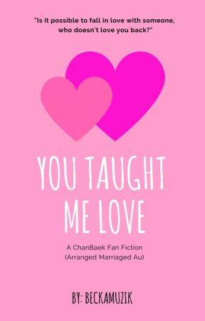 *Coming Soon* You Taught Me Love (ChanBaek) by Beckamuzik