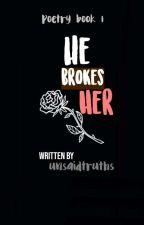 he broke her [sindiran] by unsaiddttruths