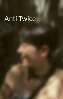 Anti Twice