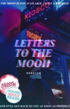 Letters To The Moon by OneOfThePlanet