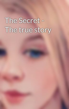 The Secret - The true story by HeatherWampler