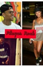 Playas Rock: A Kirko Bangz & Chris Brown Story #Wattys2015 by KoolLePlaisir