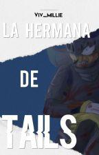 La Hermana De Tails (Shadow y tu) by Blake_Belladonna1051