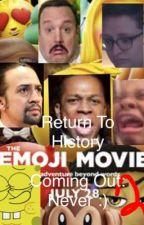 The Emoji Movie 2: Return To History by the-emoji-movie-2