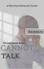 The Love That Cannot Talk [ 1 ] by shuu_sei229