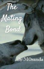 The Mating Bond by M0randa