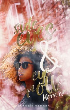 Side Eyes & Eye Rolls | Rant Book by FIorexxed