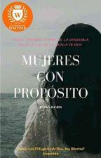 Mujeres con Propósito ( sin edición)  by PaolaRamos931