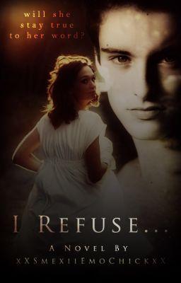 I Refuse...