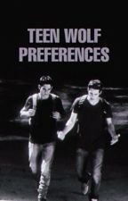Teen Wolf Preferences [Completed] by ididntknowyoucanread