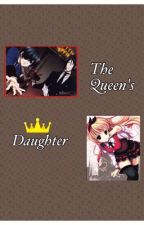 The Queen's Daughter (Kuroshitsuji Fanfic) (On Hold) by Kasumi09