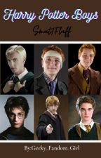 Harry Potter Boys(Smut/Fluff) by Geeky_Fandom_Girl
