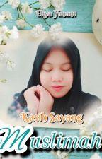 Kasih Sayang Muslimah by Eliyayunani