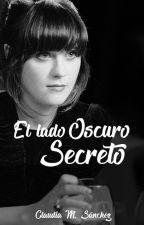 El lado Oscuro Secreto #3 by Claudia_M_Sanchez