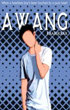 Awang (RevisiSetelahTamat) by KrarIkrar
