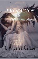 Prodigios: Ángeles Caídos. by DianaAngeAlcolea