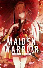||Hakuouki x reader||Maiden Warrior by Melodichii