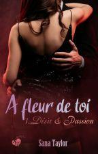 A fleur de toi by SanaTaylor