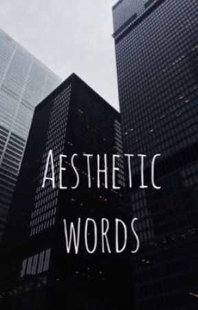 Aesthetic Words  by glitchgirl1010