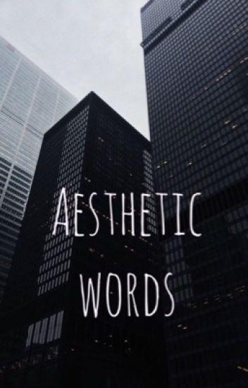 -aesthetic words- -  ud83c udf19