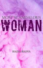 MOST SCANDALOUS WOMAN by haddzel