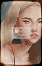 THE YOUNG WORLD ▹ KOTLC by theunmappedstar