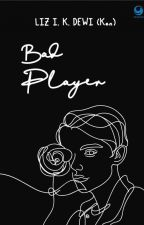 BPS (1) : Bad Player by kenny-ken